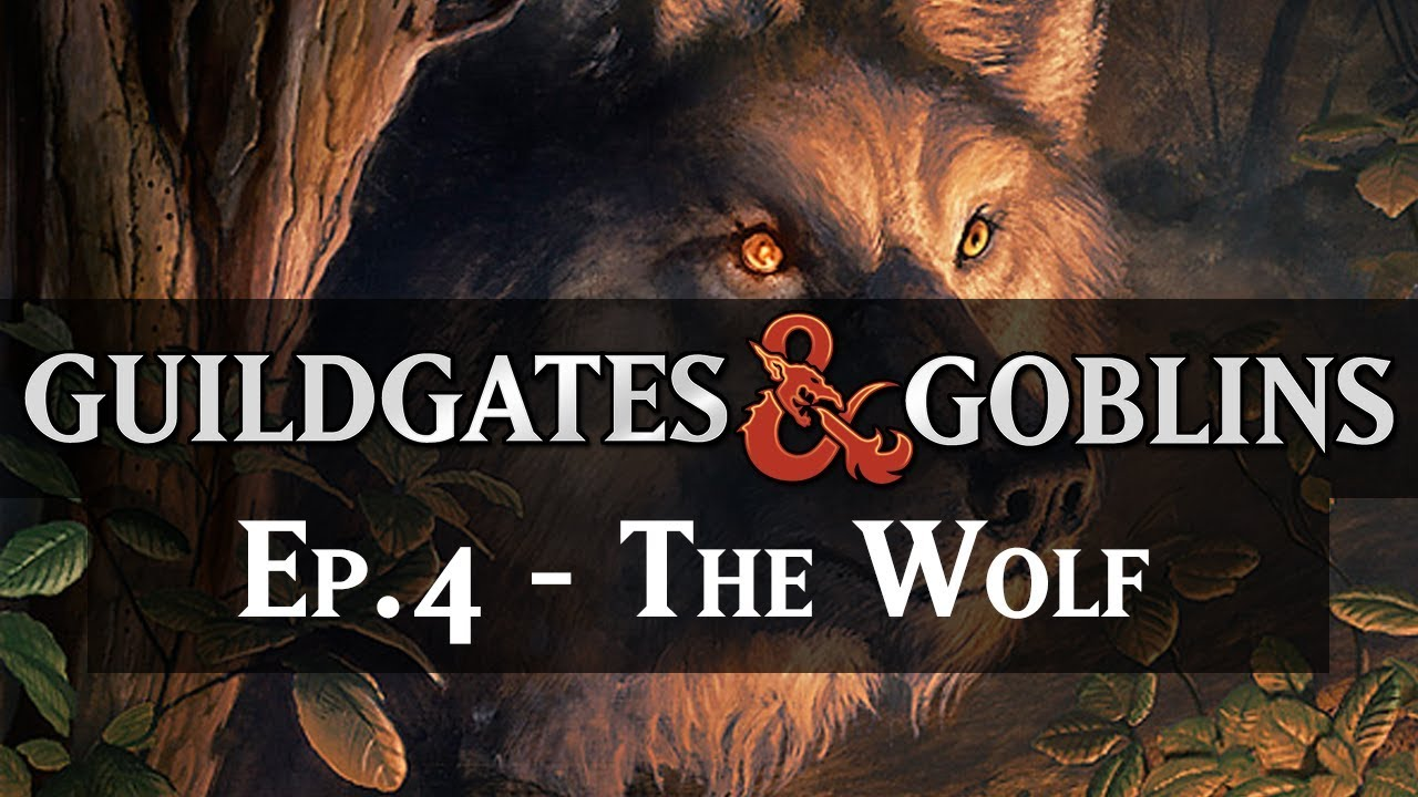 The Wolf Guildgates Goblins Ep 4 Ravnica Dnd Youtube
