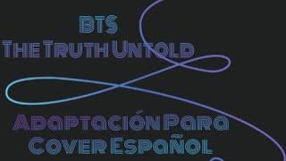 BTS feat. Steve Aoki - The Truth Untold ( ADAPTACION PARA COVER ESPAÑOL )
