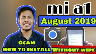 Mi A1 August 2019 install Gcam Without Wipe Data with latest patch boot img