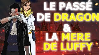 LA MERE DE LUFFY ET LE PASSÉ DE MONKEY D. DRAGON | One Piece theorie