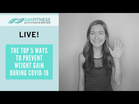 The TOP 5 Ways to Prevent Weight Gain During COVID-19