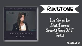 [RINGTONE] Lim Jeong Hee - Black Diamond (Graceful Family OST) Part.1 | DOWNLOAD 👇