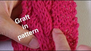 Grafting in Pattern Without Live Stitches // Technique Tuesday