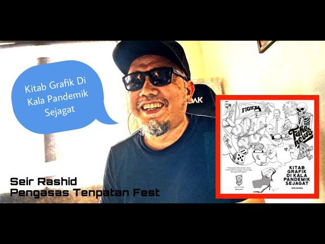 Seir Rashid (Tempatan Fest) cerita tentang Kitab Grafik Di Kala Pandemik Sejagat