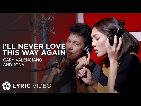 Gary Valenciano and Jona - I'll Never Love This Way Again (Official Lyric Video)