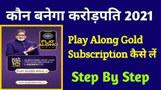 How to Play KBC Play Along Gold   KBC Play Along Gold Subscription   Kaun Banega Crorepati 2021