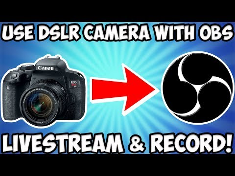 HOW TO LIVE STREAM WITH A DSLR CAMERA ON OBS *2018*