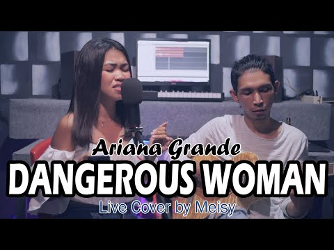 Meisy - DANGEROUS WOMAN (Ariana Grande Cover) Live Cover
