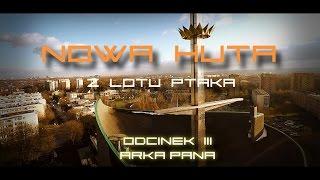 Nowa Huta z lotu ptaka - Arka Pana (odc. 3)