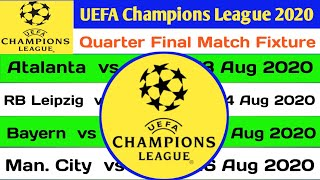 UEFA Champions League 2020 Quarter Final Fixture | Quarter Final Schedule