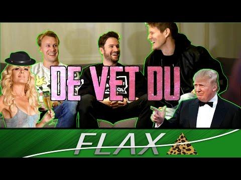 FLAX INTERVJUAR | DE VET DU (De Vet Du - Livet)