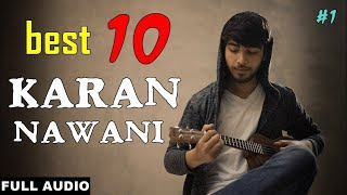 Best Of Karan Nawani Songs   Latest Hindi Bollywood Unplugged Cover Songs   Karan Nawani Jukebox