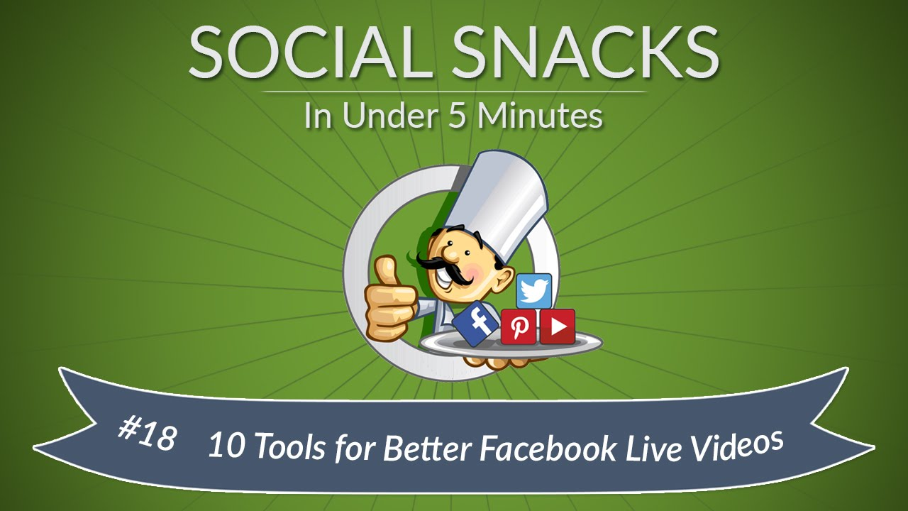 10 Must-have Facebook Live Video Tools for Better Videos - Social Chefs