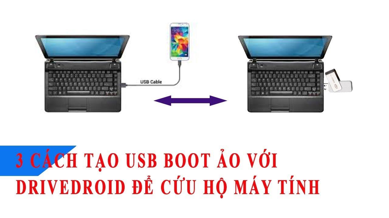 3 CÁCH TẠO USB BOOT ẢO CHO ANDROID ROOT BẰNG DRIVEDROID - P1 #1