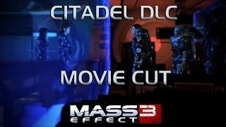 Mass Effect 3 - Citadel DLC Movie Cut
