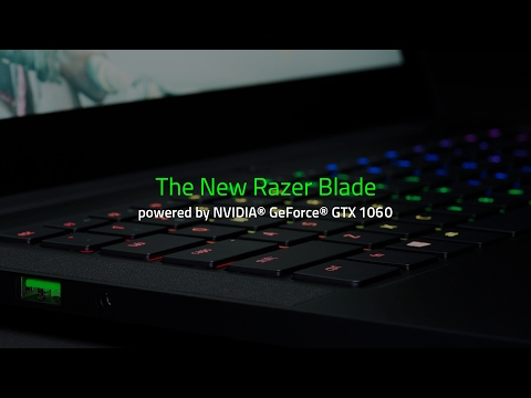 The New Razer Blade with NVIDIA® GeForce® GTX 1060
