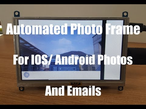 Automated Photo Frame for IOS/Android Photos and Emails