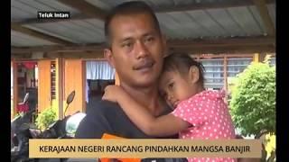 AWANI - Perak: Kerajaan negeri rancang pindahkan mangsa banjir