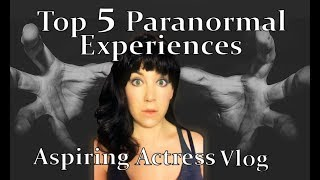 Top 5 Paranormal Experiences