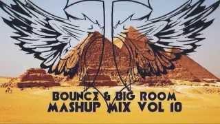SNEAK PEEK: Bounce & Big Room {Electro House Mashup 2014} VOL.10 (OUT NOW)