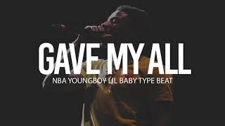 """(FREE) 2018 NBA Youngboy x Lil Baby Type Beat """" Gave My All """" (Prod By TnTXD x @yung tago)"""