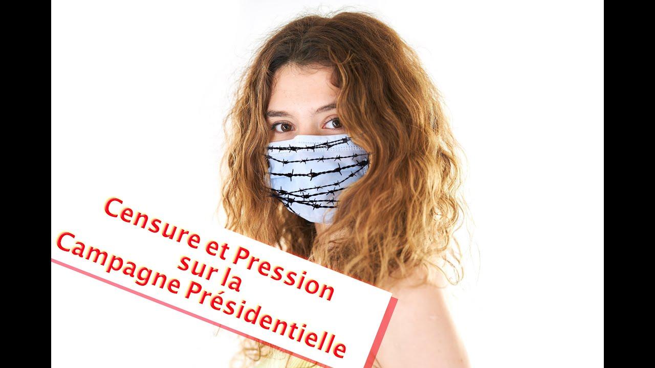 Censure et Pression sur la Campagne Présidentielle