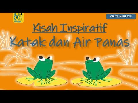 KISAH INSPIRATIF UNTUK SISWA : KATAK DAN AIR PANAS