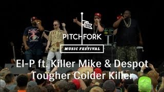 """El-P - """"Tougher Colder Killer"""" - Pitchfork Music Festival 2013"""