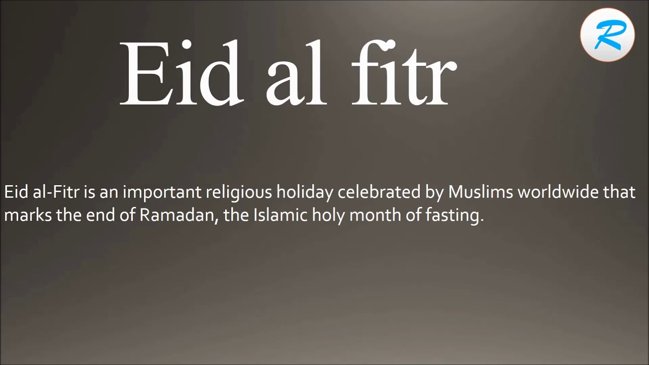 How to pronounce Eid al fitr - YouTube