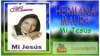Hermana Maura, Mi jesus, album completo