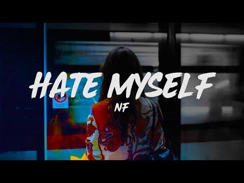 NF - Hate Myself (Lyrics)