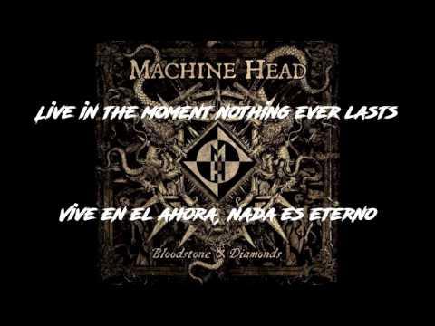 Machine Head - Now we die - #1 (Lyrics-Sub español)