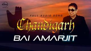 Chandigarh (Full Audio Song) | Bai Amarjit | Punjabi Song Collection | Speed Records