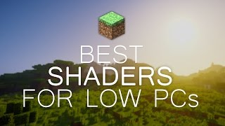 5 Best Shaders for Low End PCs/High FPS 2017 | MINECRAFT 1.11 - 1.12.2