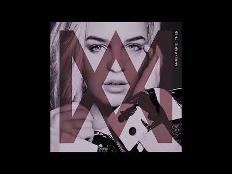 Anne-Marie - Then - ( 1hour )