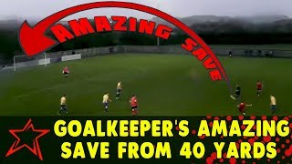 Goalkeeper's Amazing Save from 40 yards