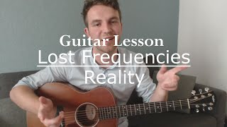 Reality - Lost Frequencies (Guitar Lesson/Guitar Tutorial/Rhythm and Lead)