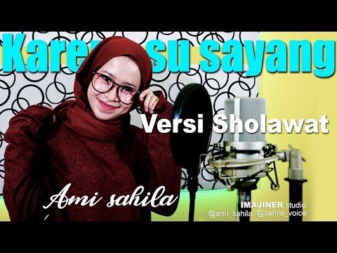 Karna Su Sayang Versi Sholawat Cover By Ami Sahila