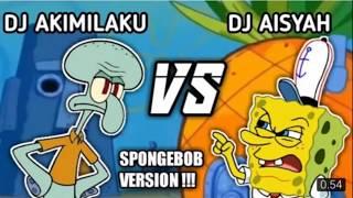 Download TIK TOK SERU - DJ AKIMILAKU VS DJ AISYAH - Sepongbob Vs Sequitward.!!!