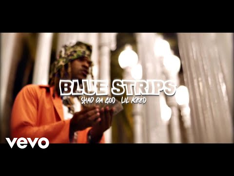 Shad Da God - Blue Strips (Official Video) ft. Lil Keed