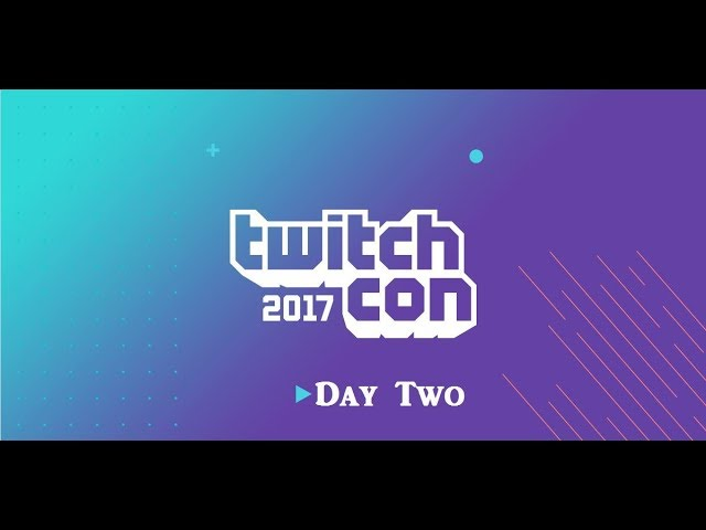 TwitchCon 2017 ~ Day Two