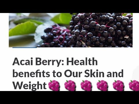 Acai Berry🍇🍇: Health benefits to Our Skin and Weight@👌🍇