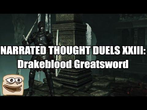 Narrated Thought Duels XXIII: Drakeblood Greatsword - Dark Souls III