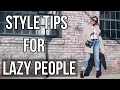 Style Tips for Lazy People!