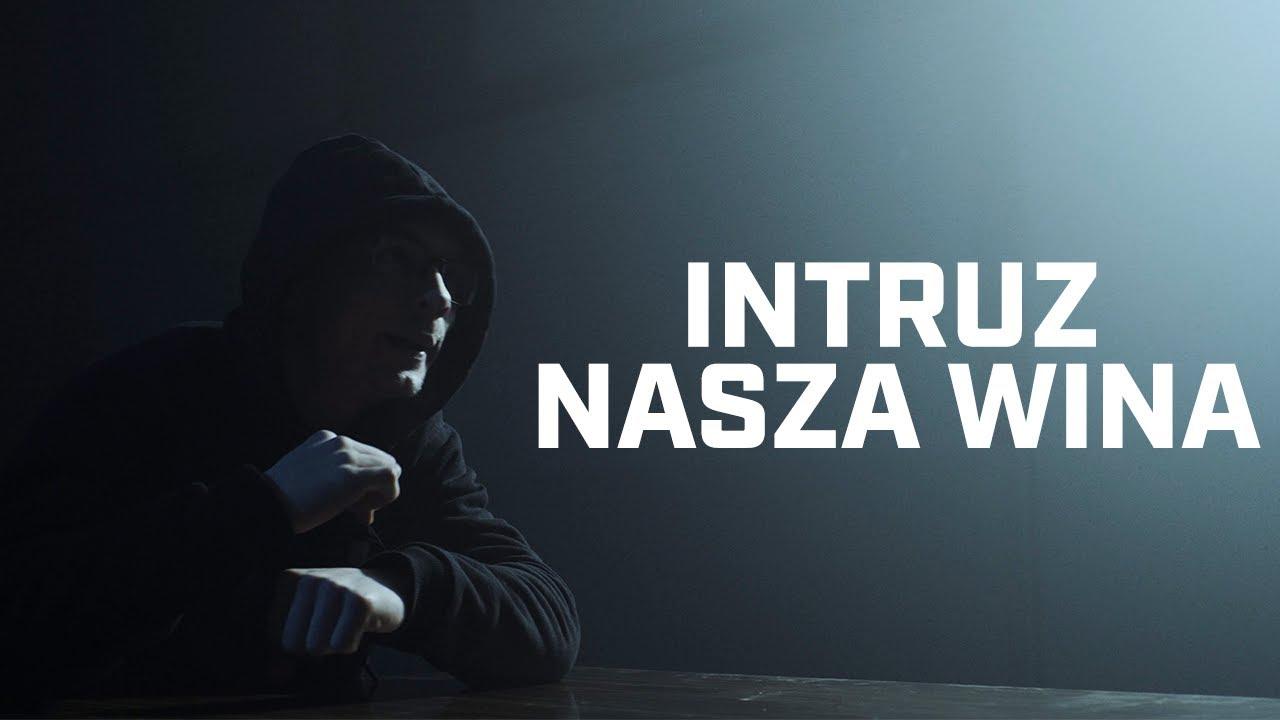 Intruz - Nasza wina