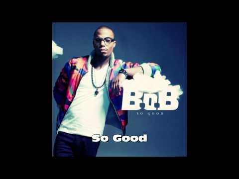 B.o.B - So Good (Lyrics)