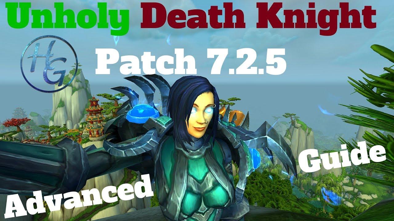 7 2 5 Advanced Guide Unholy Death Knight Wow Legion Youtube