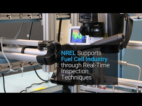 NREL Supports Fuel Cell Industry through Real-Time Inspection Techniques