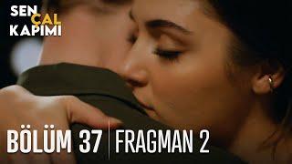 Sen Çal Kapımı 37. Bölüm 2. Fragmanı
