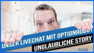UNGLAUBLICHE STORY: Unser LiveChat mit Optionrobot